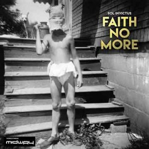 Faith, No, More, Sol, Invictus, Lp