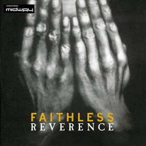 Faithless, Reverence
