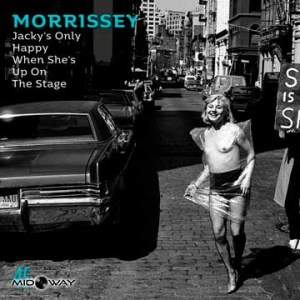 Morrissey | Jacky's Only Happy When She's Up On The Stage/You'll Be Gone (7 inch)