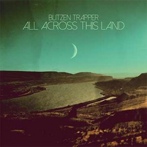 Vinyl, plaat, van, Blitzen, Trapper, All, Across, This, Land, Lp