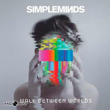 Simple Minds  | Walk Between Worlds