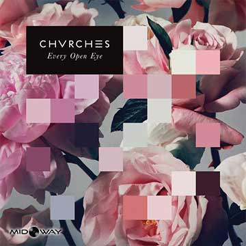 Chvrches | Every Open Eye